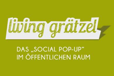 living grätzel - das social pop up im öffentlichen raum