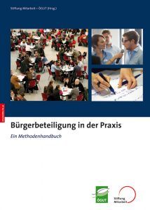 Bürgerbeteiligung in der Praxis, Ein Methodenhandbuch